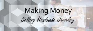 sell handmade jewelry and make money banner