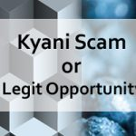 Kyani Scam or Legit Opportunity Feature