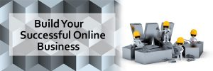 Build your successful online business