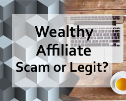 Wealthy Affiliate Scam or Legit Opportunity