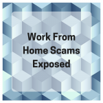 Work from home scams exposed