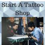 How to start a Tattoo Business