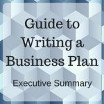 Guide to writing a business plan executive summary