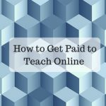 Learn to get paid teaching online