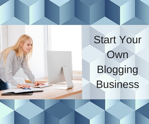 Start Your Blogging Business