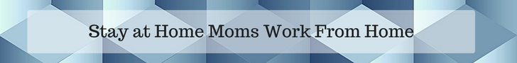 Stay at Home Moms Work From Home Banner