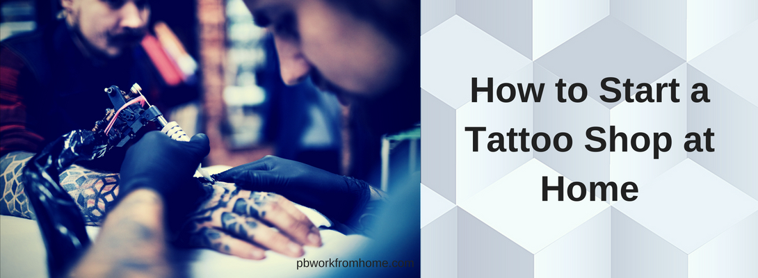How-to-Start-a-Tattoo-Shop-at-Home