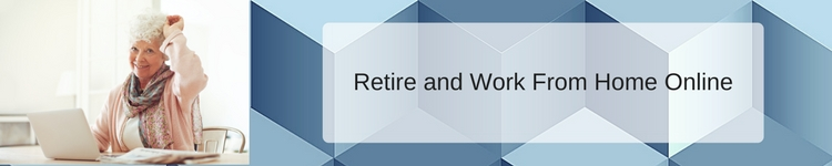 how to retire and work from home banner