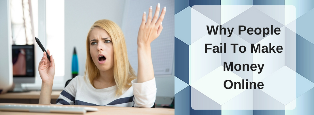 Why People Fail To Make Money Online Banner