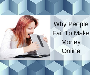 Why People Fail To Make Money Online Feature